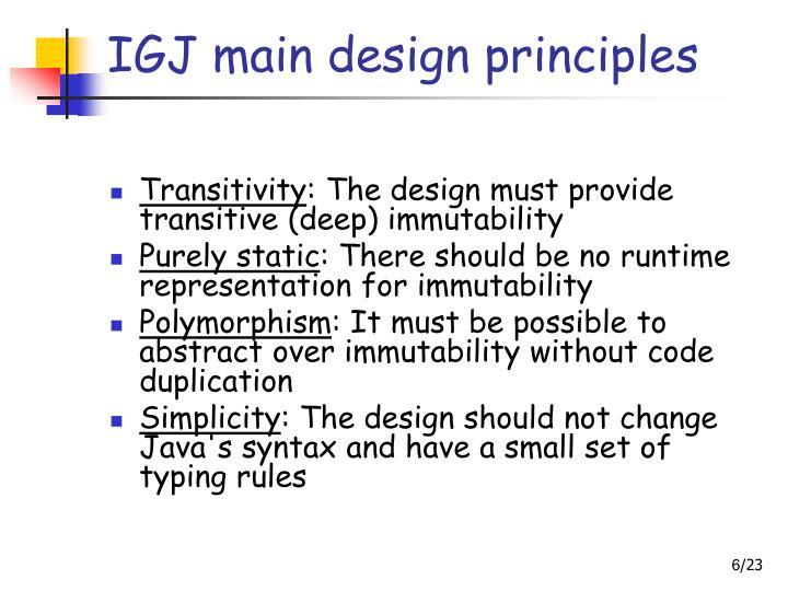 IGJ main design principles