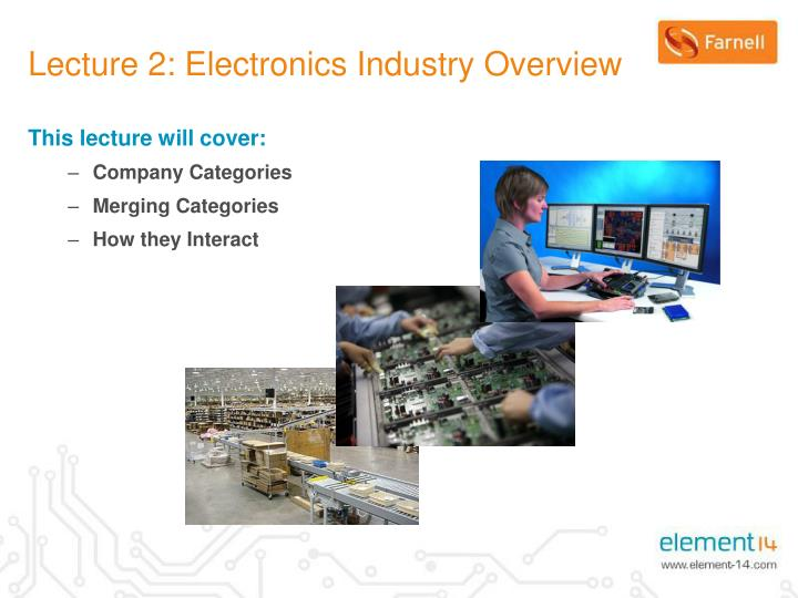 Lecture 2: Electronics Industry Overview