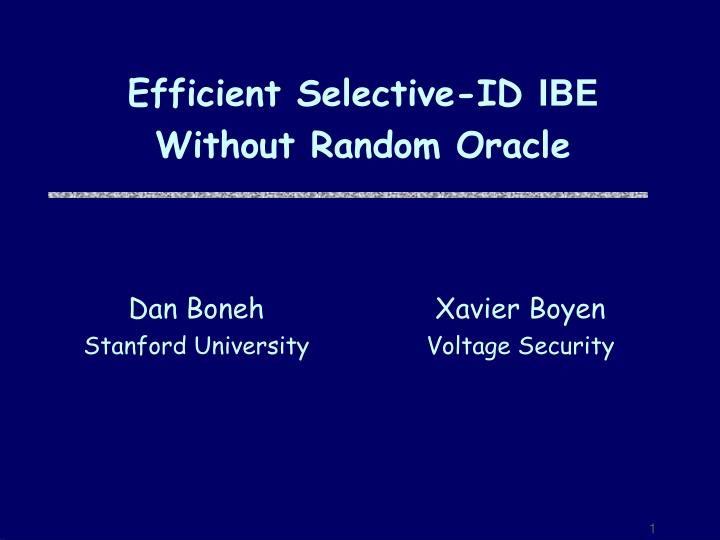Efficient selective id ibe without random oracle