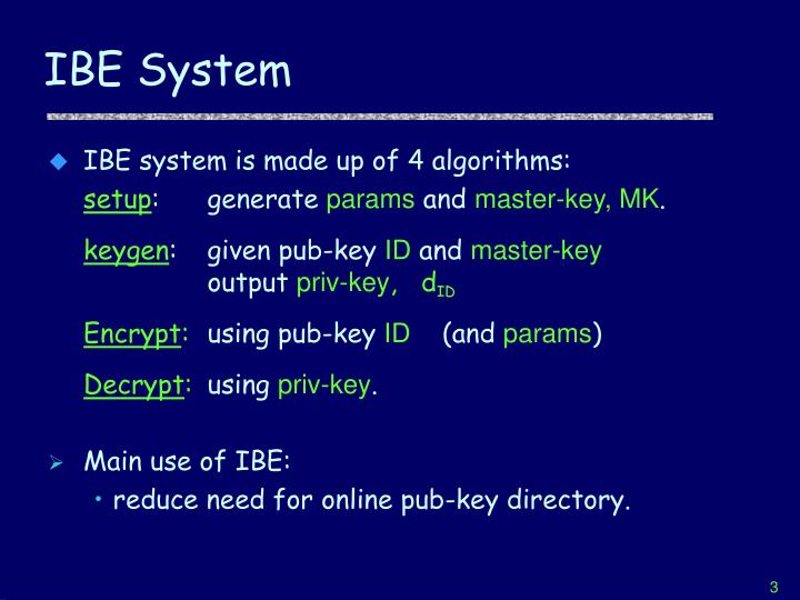 IBE System