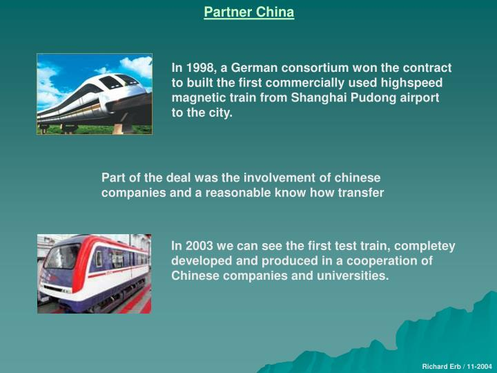 In 1998, a German consortium won the contract