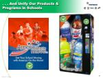 and unify our products programs in schools
