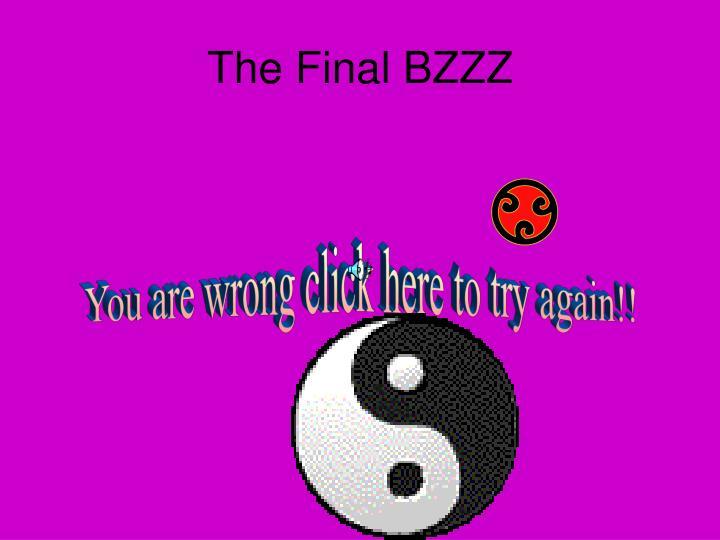 The Final BZZZ
