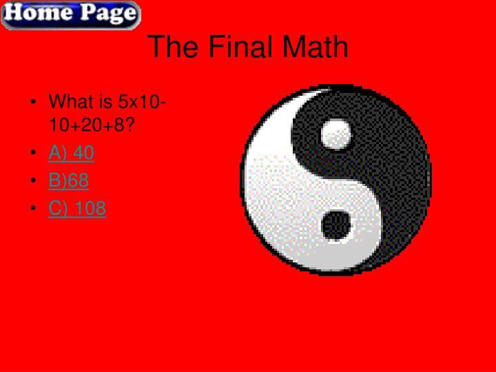 The Final Math
