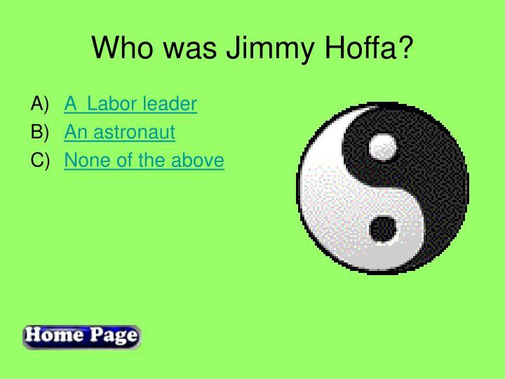 Who was Jimmy Hoffa?