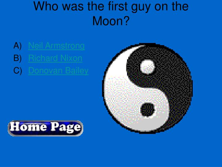 Who was the first guy on the Moon?