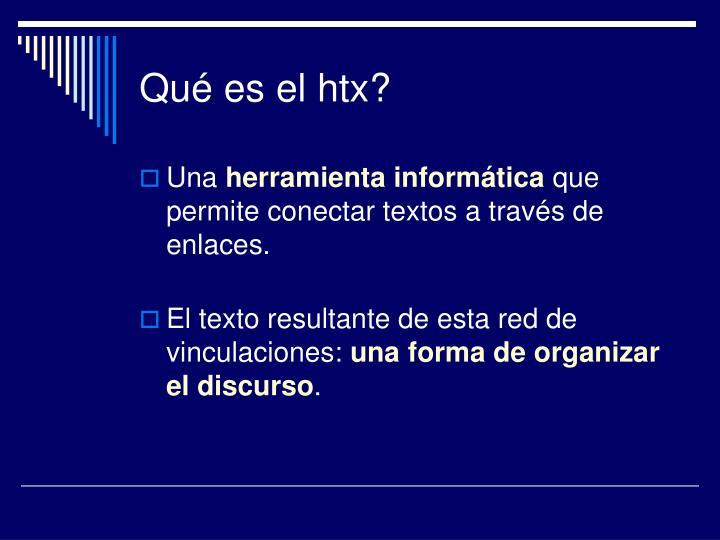 Qué es el htx?