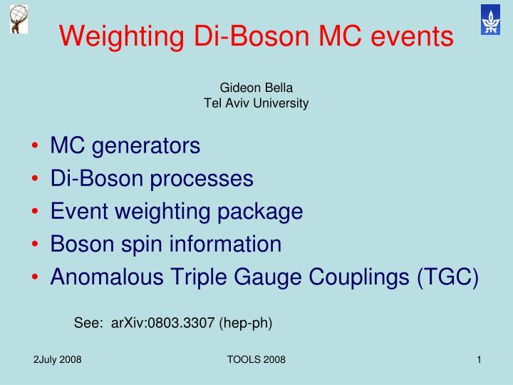 Weighting Di-Boson MC events