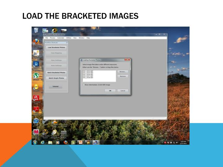 LOAD THE BRACKETED IMAGES