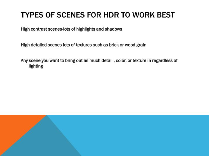 TYPES OF SCENES FOR HDR TO WORK BEST