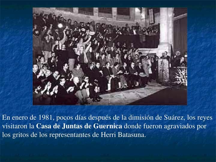 En enero de 1981, pocos días después de la dimisión de Suárez, los reyes visitaron la