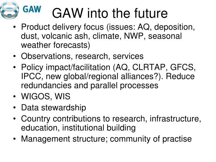 GAW into the future