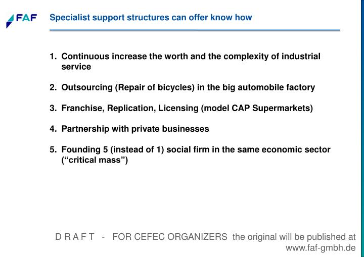 Specialist support structures can offer know how