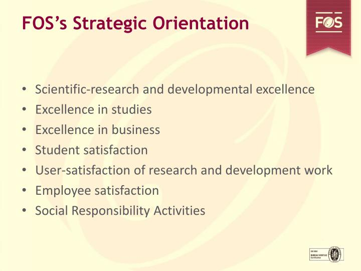 FOS's Strategic Orientation