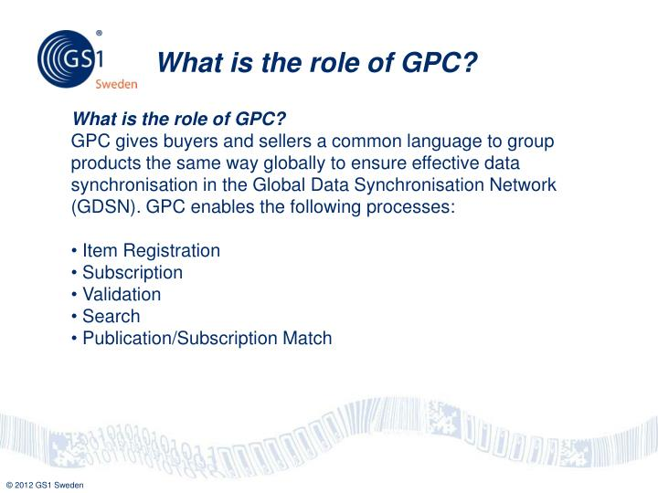 What is the role of GPC?