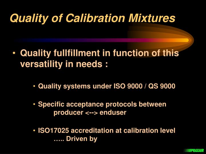 Quality of Calibration Mixtures