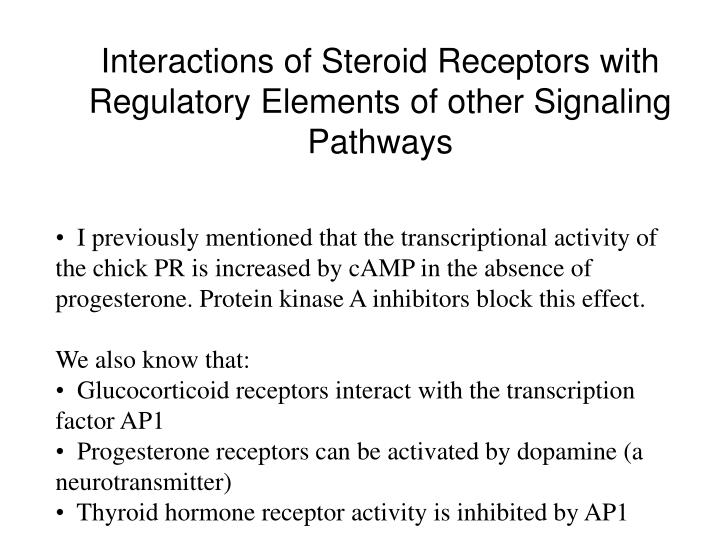 Interactions of Steroid Receptors with Regulatory Elements of other Signaling Pathways
