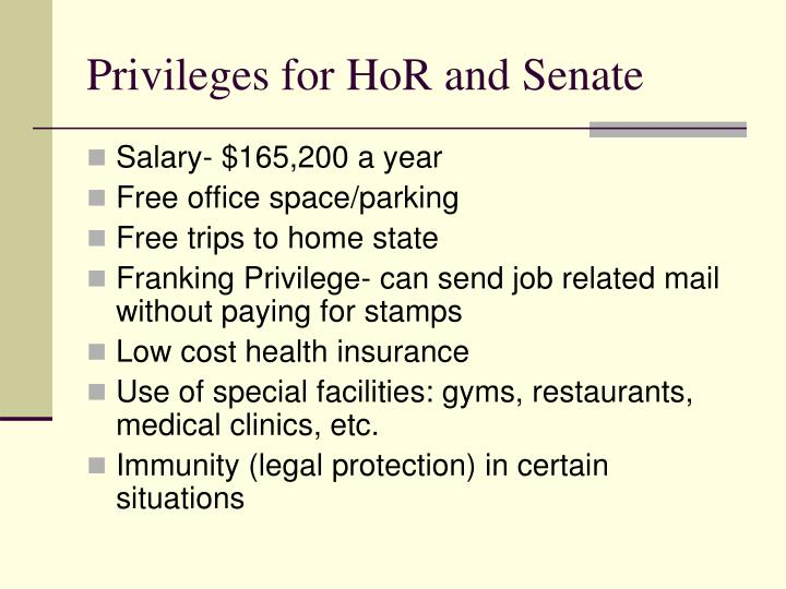 Privileges for HoR and Senate