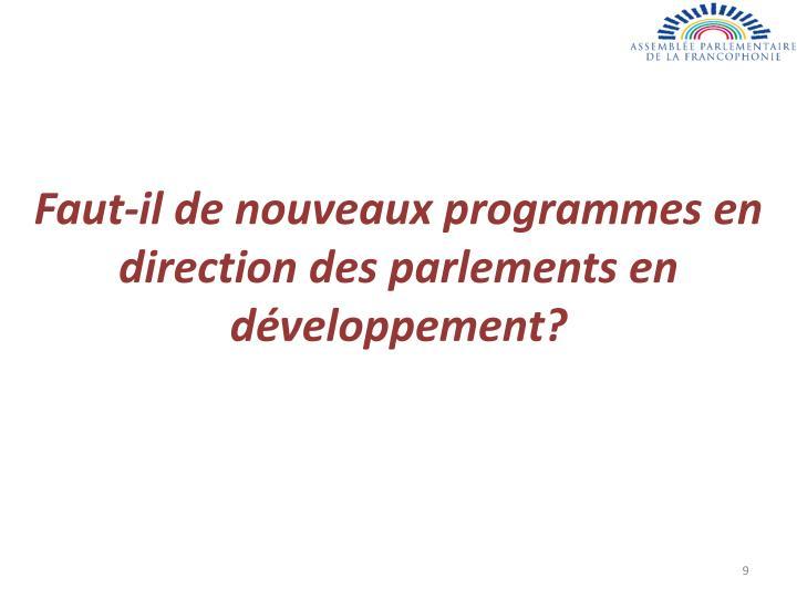 Faut-il de nouveaux programmes en direction des parlements en développement?