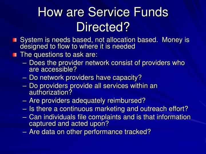 How are Service Funds Directed?