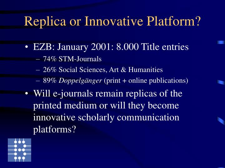 Replica or Innovative Platform?