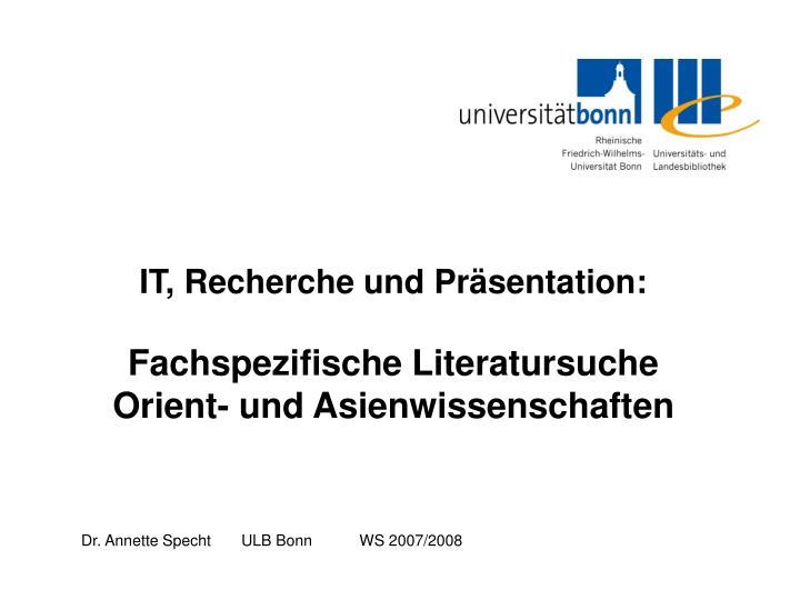 IT, Recherche und Präsentation: