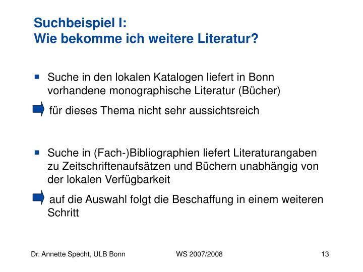 Suche in den lokalen Katalogen liefert in Bonn vorhandene monographische Literatur (Bücher)