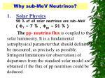 why sub mev neutrinos