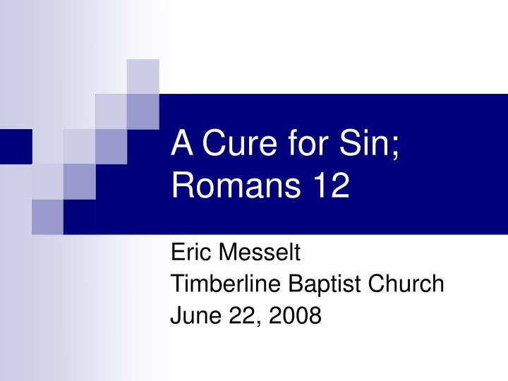 A cure for sin romans 12