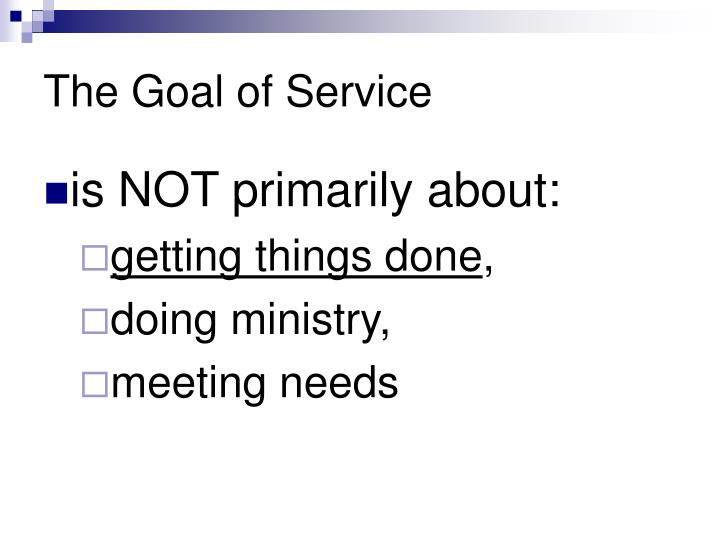 The Goal of Service