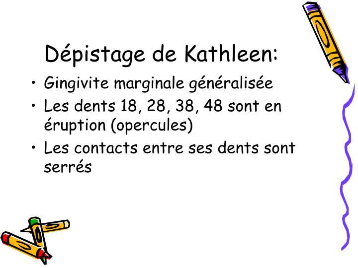 Dépistage de Kathleen: