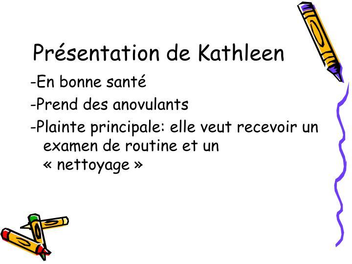 Présentation de Kathleen