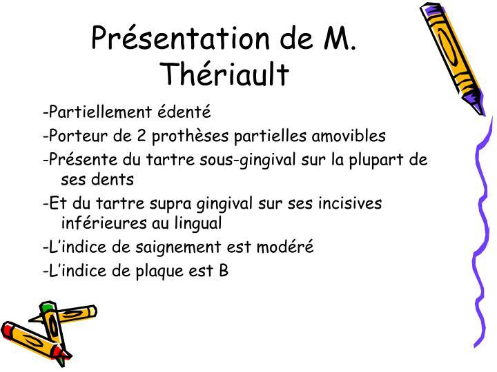 Présentation de M. Thériault