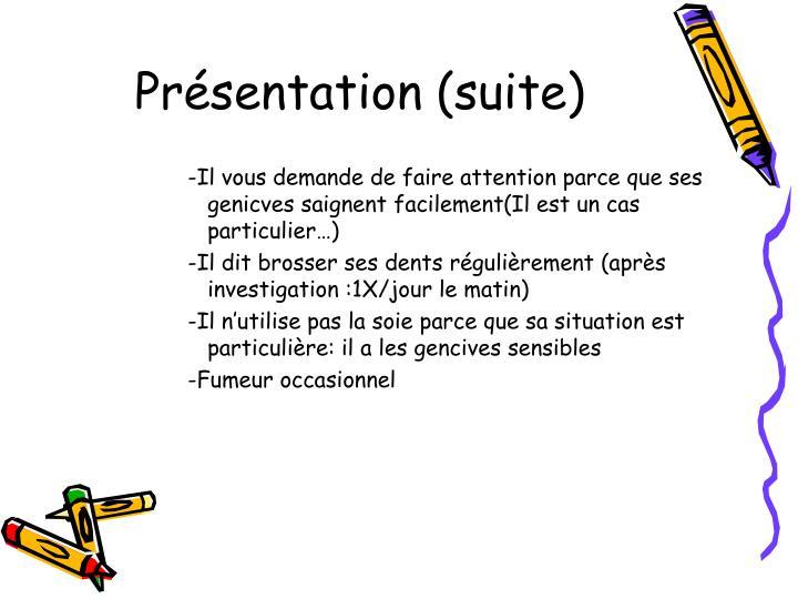 Présentation (suite)