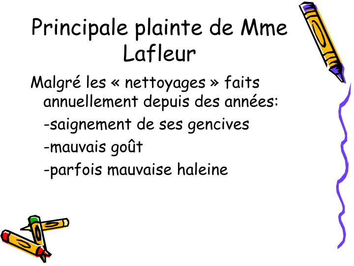 Principale plainte de Mme Lafleur