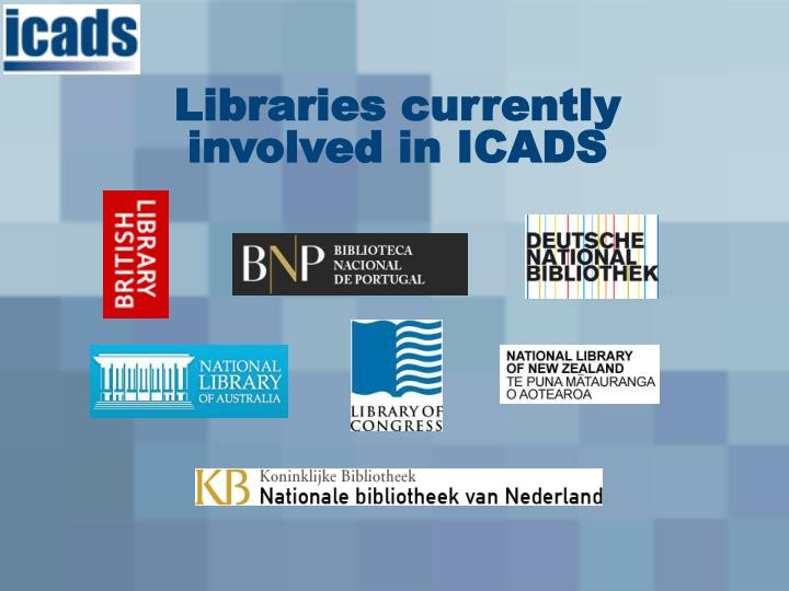 Libraries currently involved in ICADS