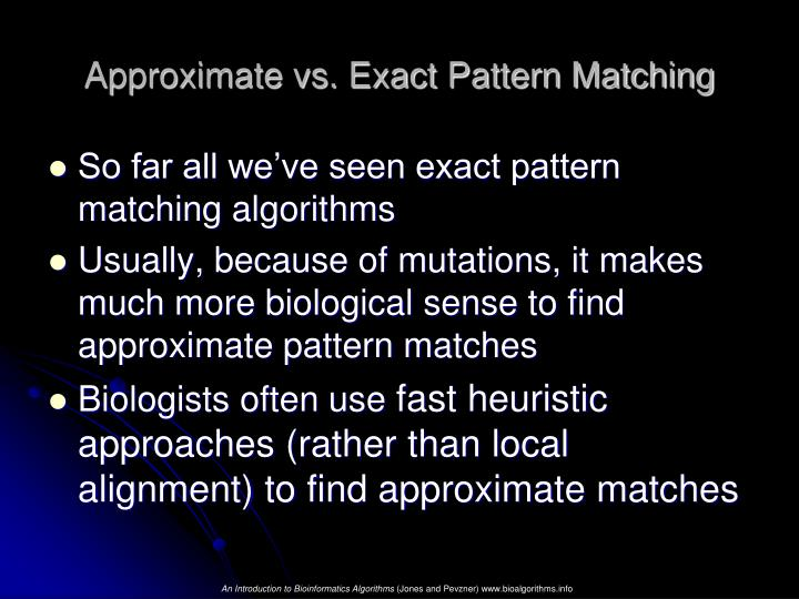 Approximate vs. Exact Pattern Matching