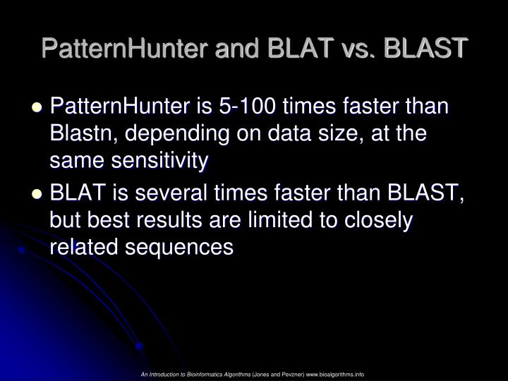 PatternHunter and BLAT vs. BLAST