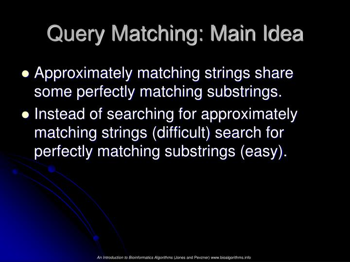 Query Matching: Main Idea