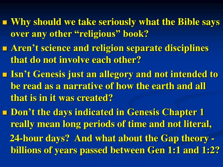 "Why should we take seriously what the Bible says over any other ""religious"" book?"