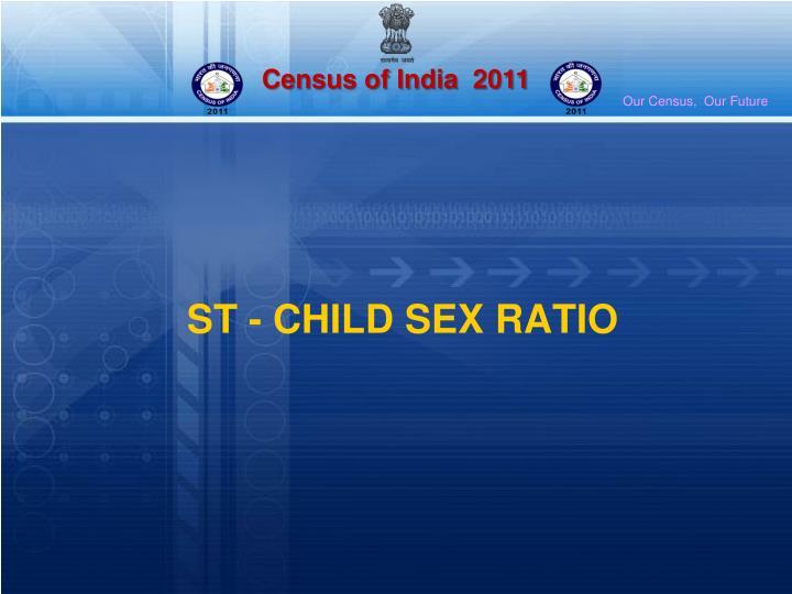 ST - CHILD SEX RATIO