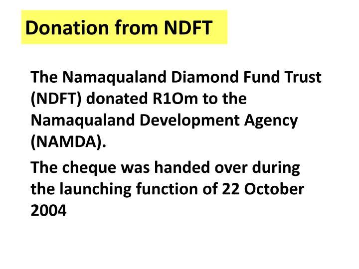 The Namaqualand Diamond Fund Trust (NDFT) donated R1Om to the Namaqualand Development Agency (NAMDA).