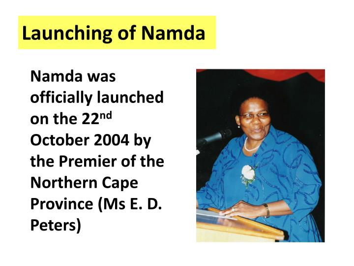 Namda was officially launched on the 22