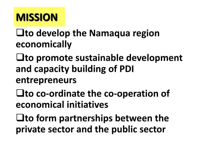 to develop the Namaqua region    economically