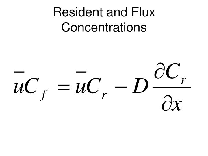 Resident and Flux Concentrations