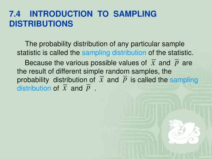 7.4    INTRODUCTION  TO  SAMPLING DISTRIBUTIONS