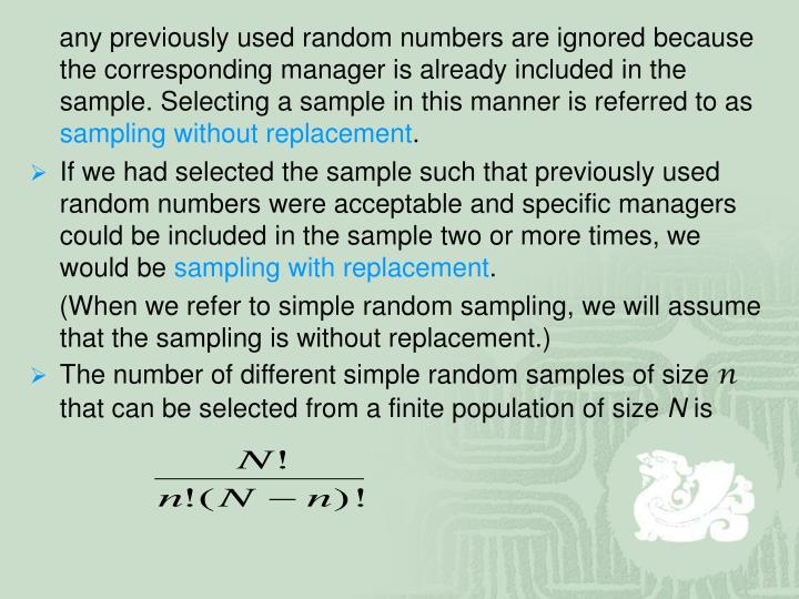 any previously used random numbers are ignored because the corresponding manager is already included in the sample. Selecting a sample in this manner is referred to as