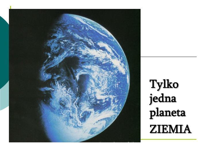 Tylko jedna planeta