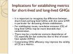 implications for establishing metrics for short lived and long lived ghgs