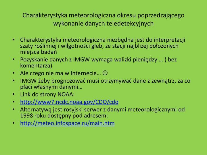 Charakterystyka meteorologiczna okresu poprzedzającego wykonanie danych teledetekcyjnych